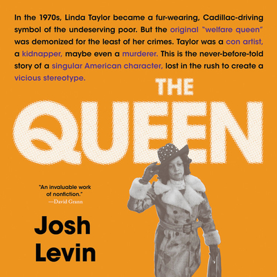 The Queen Lib/E: The Forgotten Life Behind an American Myth Cover Image