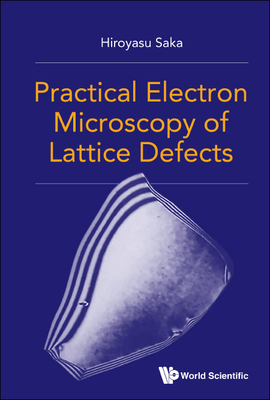 Practical Electron Microscopy of Lattice Defects Cover Image