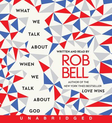 What We Talk about When We Talk about God Cover Image
