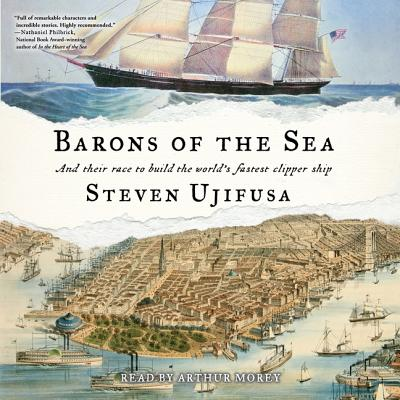 Barons of the Sea: And Their Race to Build the World's Fastest Clipper Ship Cover Image