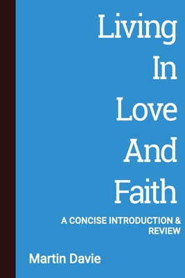 Living in Love and Faith: A Concise Introduction and Review Cover Image