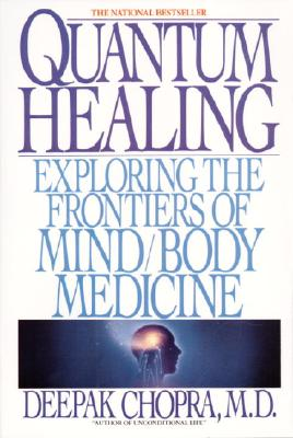 Quantum Healing: Exploring the Frontiers of Mind Body Medicine Cover Image