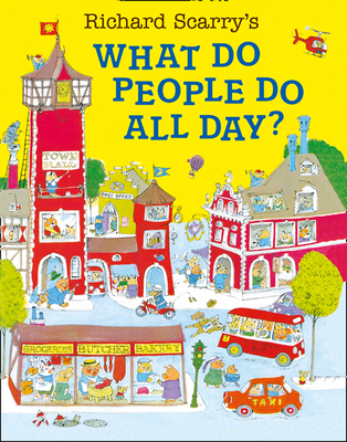 Richard Scarry's What Do People Do All Day?. Cover Image