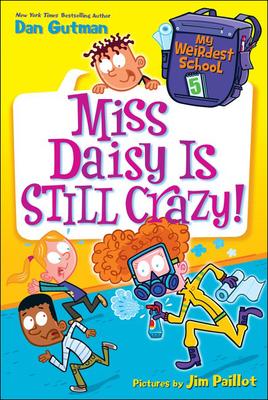 Cover for Miss Daisy Is Still Crazy! (My Weirdest School #5)