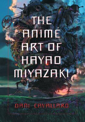 The Anime Art of Hayao Miyazaki Cover Image