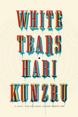 White Tears: A novel Cover Image