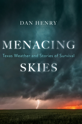 Menacing Skies: Texas Weather and Stories of Survival cover