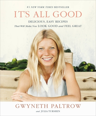 It's All Good: Delicious, Easy Recipes That Will Make You Look Good and Feel Great Cover Image
