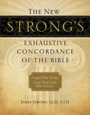 The New Strong's Exhaustive Concordance of the Bible Cover Image