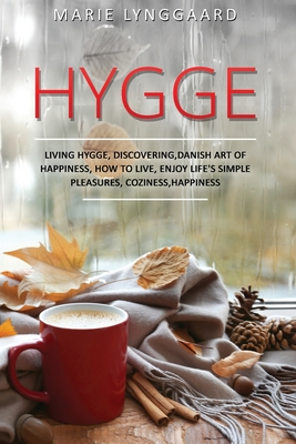 Hygge: A Complete Book on Living Hygge, Bringing Coziness and Happiness in your Life with the Danish art of Happiness - Disco Cover Image