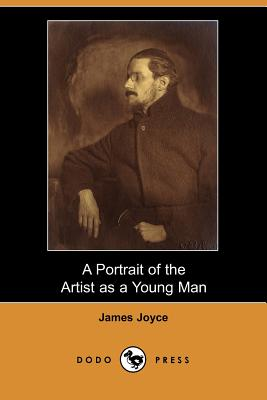 A Portrait of the Artist as a Young Man (Dodo Press) Cover Image