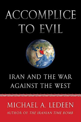 Accomplice to Evil: Iran and the War Against the West Cover Image