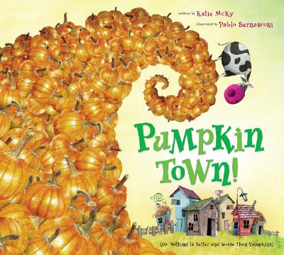 Pumpkin Town!  Or, Nothing Is Better and Worse Than Pumpkins Cover