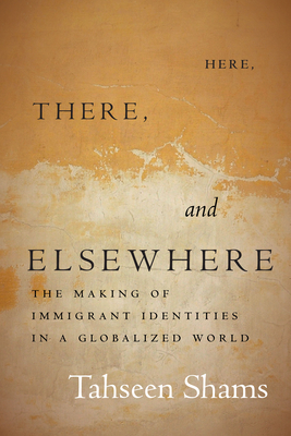 Here, There, and Elsewhere: The Making of Immigrant Identities in a Globalized World Cover Image