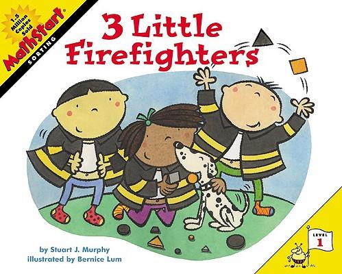 3 Little Firefighters: Sorting (Mathstart: Level 1 (Prebound)) Cover Image