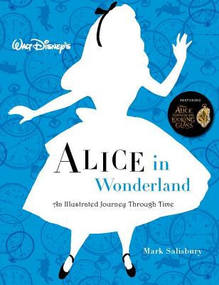 Walt Disney's Alice in Wonderland: An Illustrated Journey Through Time (Disney Editions Deluxe) Cover Image
