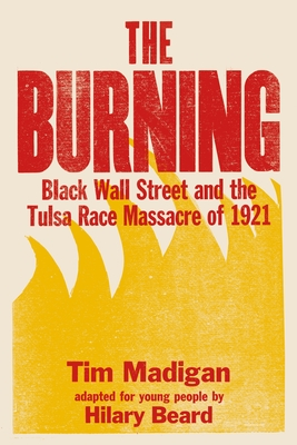 The Burning (Young Readers Edition): Black Wall Street and the Tulsa Race Massacre of 1921 Cover Image