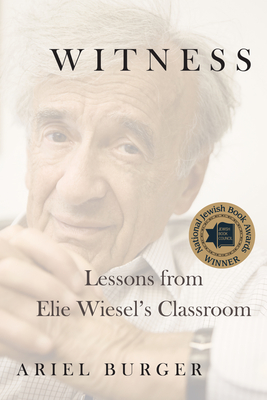 Witness: Lessons from Elie Wiesel's Classroom Cover Image