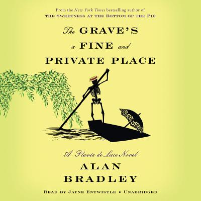 The Grave's a Fine and Private Place: A Flavia de Luce Novel Cover Image