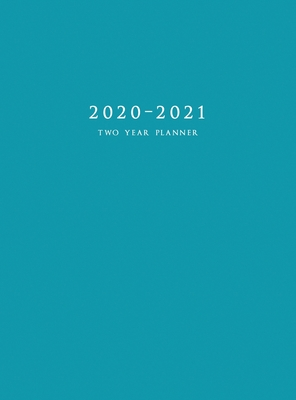 2020-2021 Two Year Planner: Large Monthly Planner with Inspirational Quotes and Blue Cover (Hardcover) Cover Image