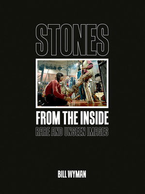 Stones from the Inside: Rare and Unseen Images Cover Image