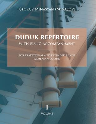 Duduk Repertoire With Piano Accompaniment: For Traditional and Extended Range Armenian Duduk Cover Image