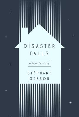Disaster Falls: A Family Story Cover Image