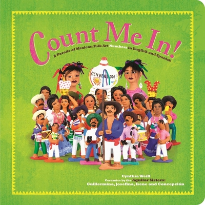 Count Me In!: A Parade of Mexican Folk Art Numbers in English and Spanish (First Concepts in Mexican Folk Art) Cover Image