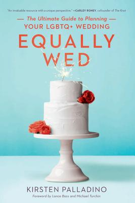 Equally Wed: The Ultimate Guide to Planning Your LGBTQ+ Wedding Cover Image