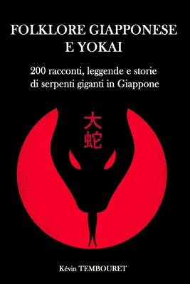 Folklore giapponese e yokai: 200 racconti, leggende e storie di serpenti giganti in Giappone Cover Image