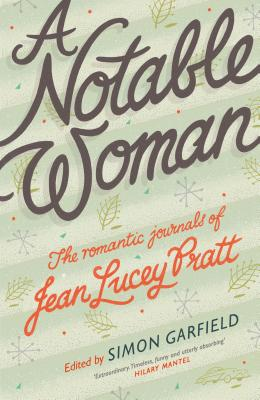 A Notable Woman: The Romantic Journals of Jean Lucey Pratt Cover Image