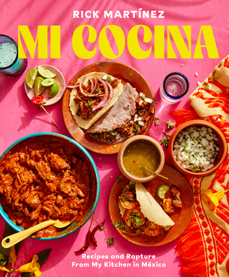 Mi Cocina: Recipes and Rapture from My Kitchen in Mexico: A Cookbook Cover Image