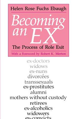 Becoming an Ex: The Process of Role Exit Cover Image
