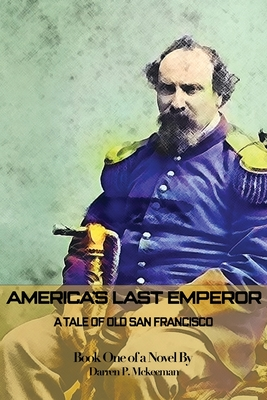 America's Last Emperor: A Tale of Old San Francisco (Book #1) Cover Image