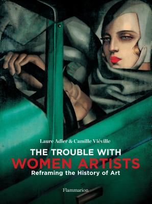 The Trouble with Women Artists: Reframing the History of Art Cover Image