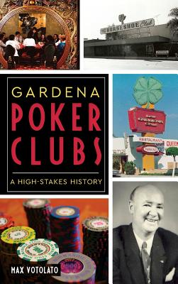 Gardena Poker Clubs: A High-Stakes History Cover Image
