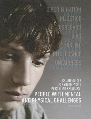 People with Mental and Physical Challenges (Gallup Guides for Youth Facing Persistent Prejudice (Mason Crest)) Cover Image