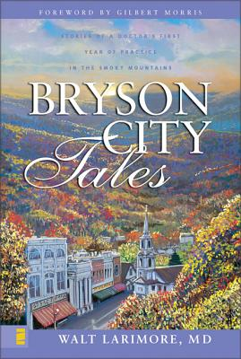 Bryson City Tales: Stories of a Doctor's First Year of Practice in the Smoky Mountains Cover Image