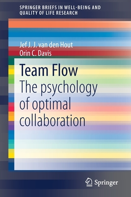Team Flow: The Psychology of Optimal Collaboration (Springerbriefs in Well-Being and Quality of Life Research) Cover Image