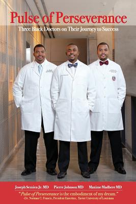 Pulse of Perseverance: Three Black Doctors on Their Journey to Success Cover Image