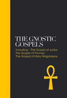 The Gnostic Gospels: Including the Gospel of Thomas, the Gospel of Mary Magdalene (Sacred Texts #1) Cover Image