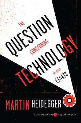 The Question Concerning Technology, and Other Essays (Harper Perennial Modern Thought) Cover Image