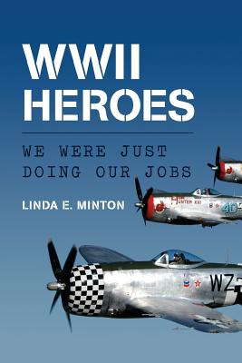 WWII Heroes: We Were Just Doing Our Jobs Cover Image