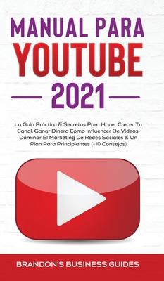 YouTube Playbook 2021: la guía práctica y los secretos para hacer crecer su canal, ganar dinero como influencer de videos, dominar el marketi Cover Image