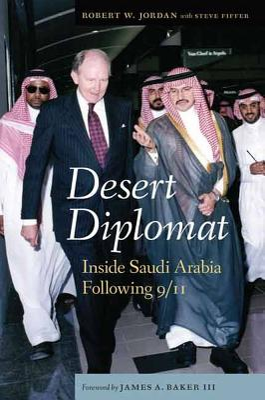 Desert Diplomat: Inside Saudi Arabia Following 9/11 Cover Image
