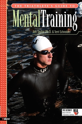 The Triathlete's Guide to Mental Training (Ultrafit Multisport Training) Cover Image