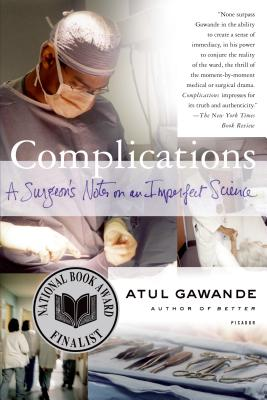 Complications: A Surgeon's Notes on an Imperfect Science Cover Image
