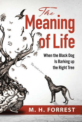 The Meaning of Life: When the Black Dog is Barking Up the Right Tree Cover Image