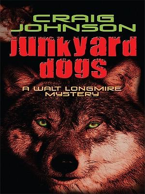 Junkyard Dogs (Walt Longmire Mystery) Cover Image