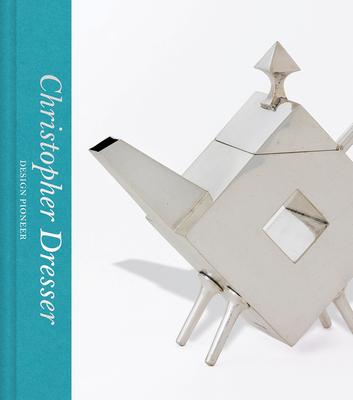 Christopher Dresser: Design Pioneer Cover Image